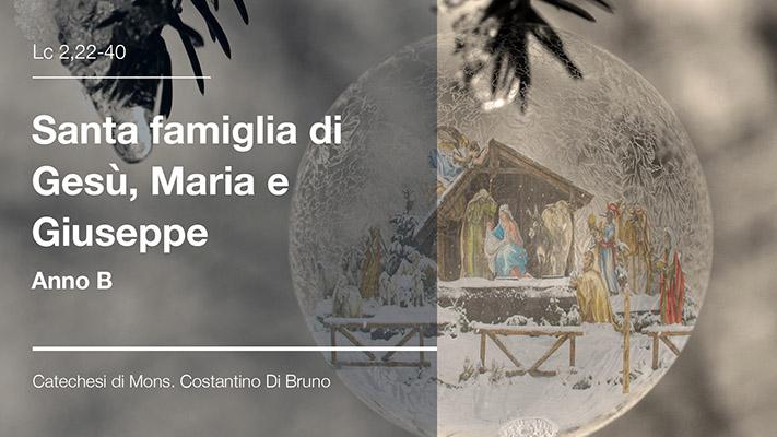 Santa famiglia, Anno B - Catechesi interparrocchiale di Mons. Costantino Di Bruno