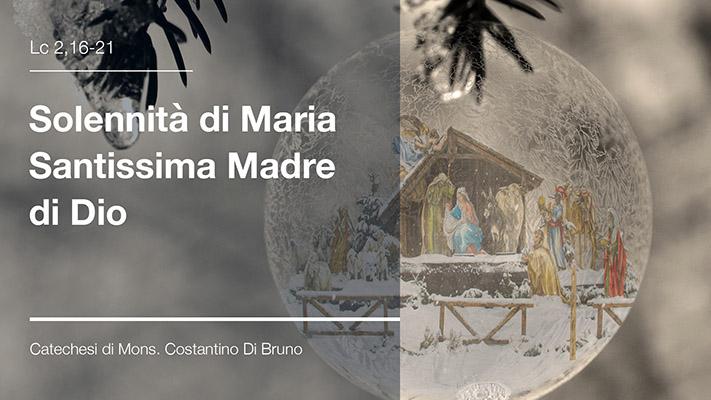 Solennità di Maria Santissima Madre di Dio - Catechesi interparrocchiale di Mons. Costantino Di Bruno
