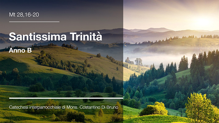 Santissima Trinità Anno B - Catechesi interparrocchiale di Mons. Costantino Di Bruno