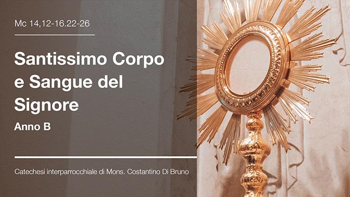 Corpus Domini Anno B - Catechesi interparrocchiale di Mons. Costantino Di Bruno