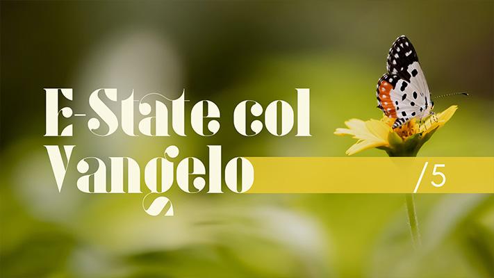 XIV Domenica T.O. [B]   E-State col Vangelo