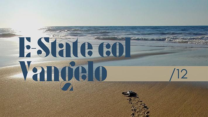 XXII Domenica T.O. [B]   E-State col Vangelo