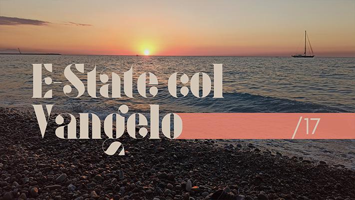 XXVII Domenica T.O. [B]   E-State col Vangelo